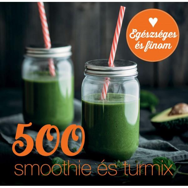 500 Smoothie és Turmix Receptkönyv