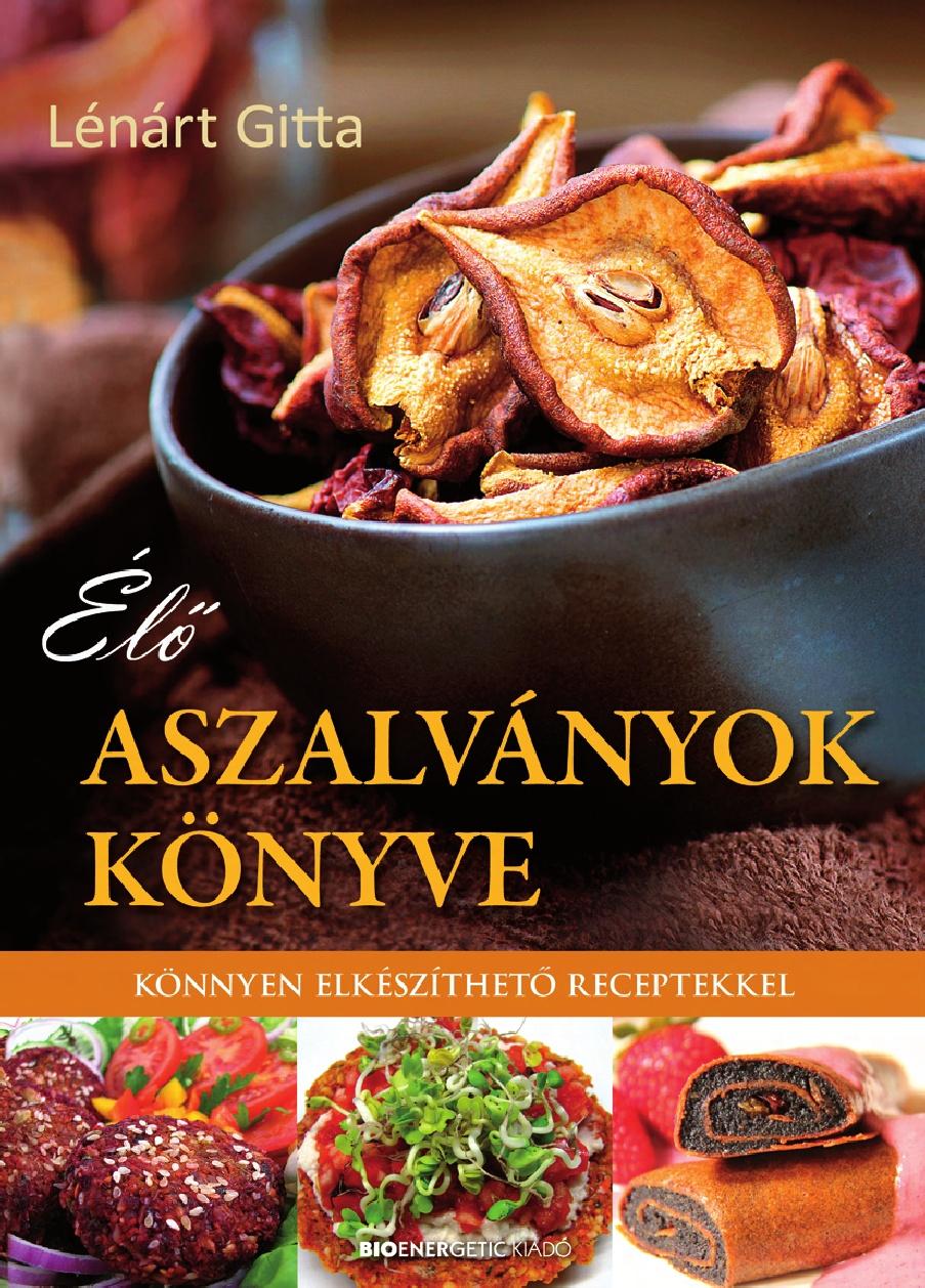 Élő Aszalványok Könyve - Lénárt Gitta
